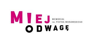 Miej odwagę - Memoriał im. Piotra Morawskiego