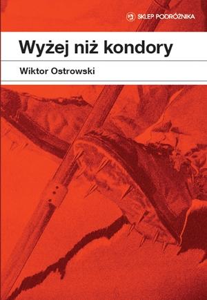 2014 - Wyzej niz kondory - Wiktor Ostrowski