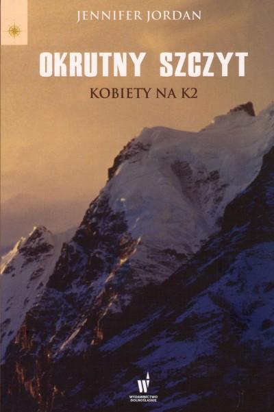 Okrutny szczyt. Kobiety na K2 (Jennifer Jordan)