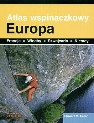Atlas wspinaczkowy. Europa, Część 1 - Francja, Włochy, Szwajcaria, Niemcy