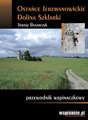Ostańce Jerzmanowickie i Dolina Szklarki, wyd. 1 2008