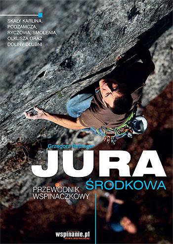 """""""Jura Środkowa"""", Grzegorz Rettinger, wyd. 1, 2012"""
