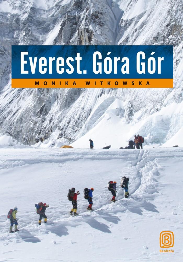 Everest. Góra gór - Monika Witkowska