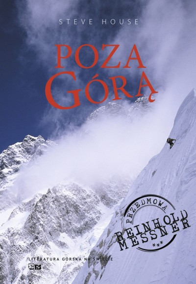 Poza Górą, Steve House, Beyond the Mountain