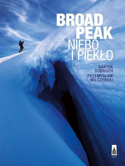 Broad Peak. Niebo i piekło (Bartek Dobroch, Przemysław Wilczyński)