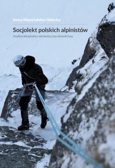 Socjolekt polskich alpinistów. Analiza leksykalno-semantyczna słownictwa (Anna Niepytalska-Osiecka)