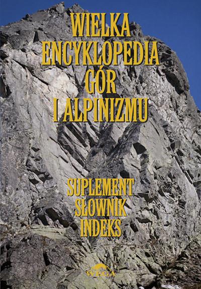 Wielka Encyklopedia Gór i Alpinizmu - tom VII (suplement, słownik i indeks)