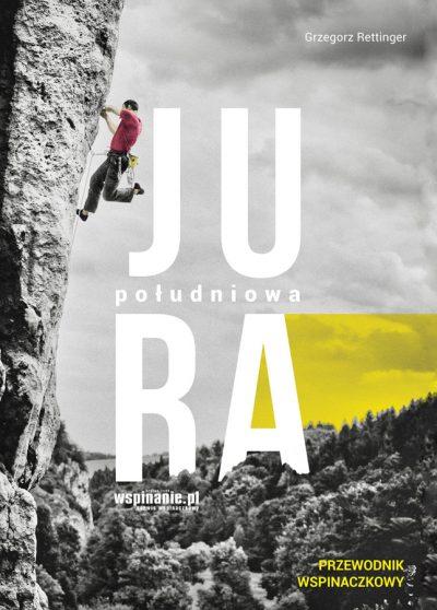"""""""Jura Południowa. Przewodnik wspinaczkowy"""", wyd. 3, 2018"""