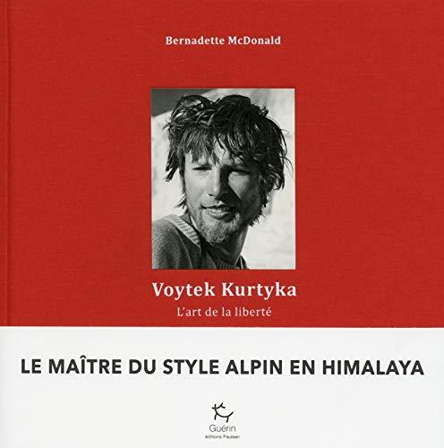 """L'art de la liberté"", czyli ""Kurtyka. Sztuka wolności"" po francusku"