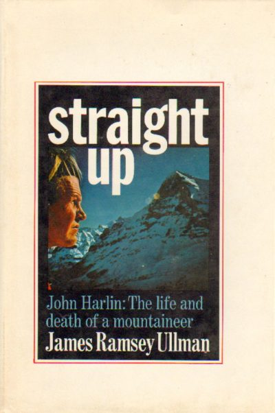 """Straight Up, The Life and Death of John Harlin"", James Ramsey Ullman, Doubleday&Compagny Inc. Garden City, New York 1968"
