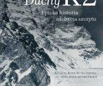 """""""Duchy K2. Epicka historia zdobycia szczytu"""", Mick Conefrey, 2019"""
