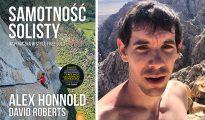 """""""Samotność solisty. Wspinaczka w stylu free solo"""", David Roberts, Alex Honnold, 2019"""