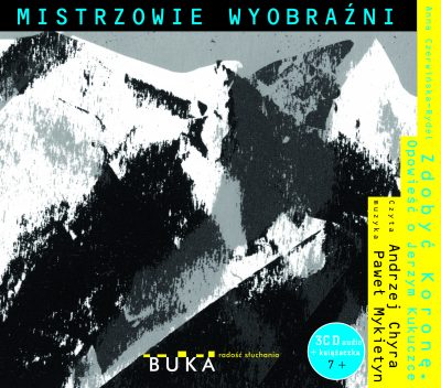 """""""Zdobyć Koronę. Opowieść o Jerzym Kukuczce"""", audiobook + książeczka, 2019"""