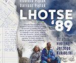 """""""Lhotse '89. Ostatnia wyprawa Jerzego Kukuczki"""", Elżbieta Piętak, Dariusz Piętak, 2019"""
