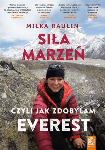 """""""Siła marzeń, czyli jak zdobyłam Everest"""", Miłka Raulin, 2020"""