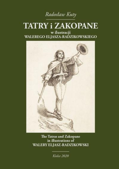 """""""Tatry i Zakopane w ilustracji Walerego Eljasza-Radzikowskiego"""", Jarosław Kuty, Filar, 2020"""