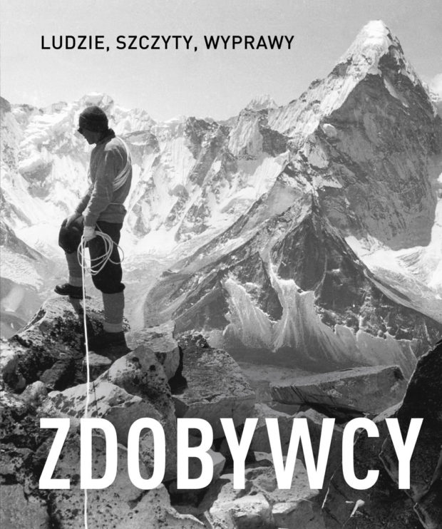 """""""Zdobywcy. Ludzie, szczyty, wyprawy"""", 2020, wyd. 1"""