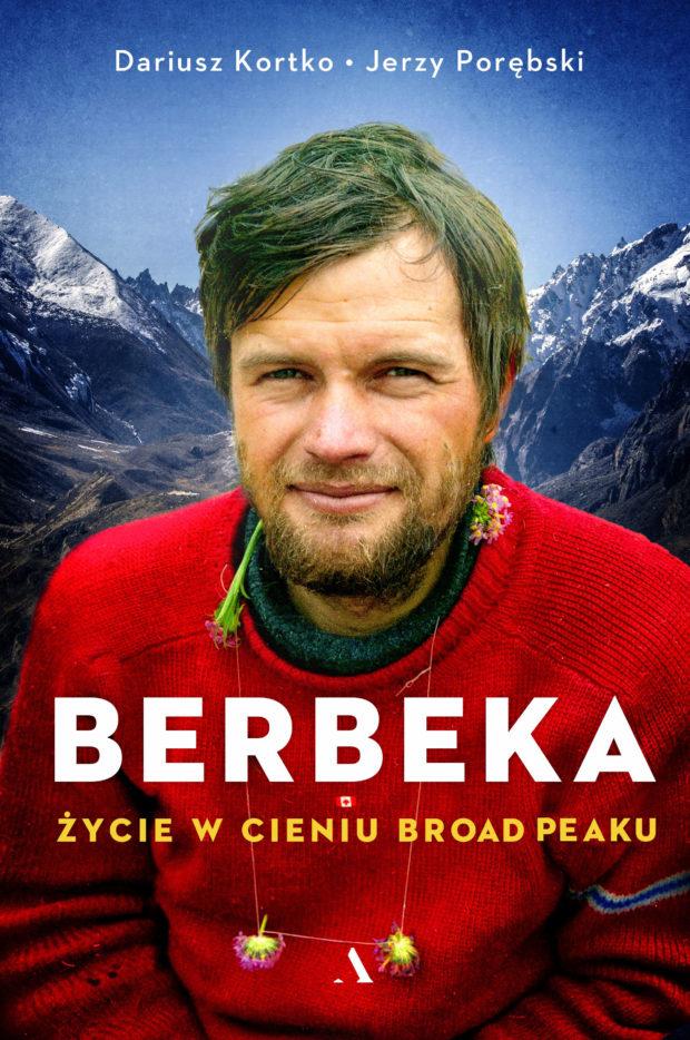 """""""Berbeka. Życie w cieniu Broad Peaku"""", Dariusz Kortko i Jerzy Porębski, 2020"""