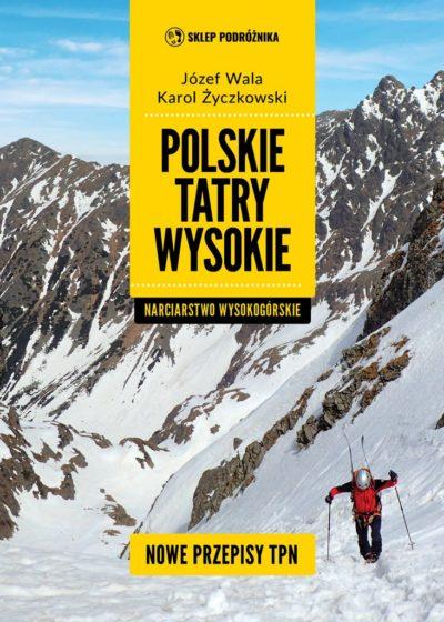"""""""Polskie Tatry Wysokie. Narciarstwo wysokogórskie"""", 2021"""