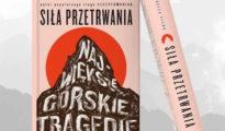 """""""Siła przetrwania. Największe górskie tragedie"""", Maciej Piera, 2021"""