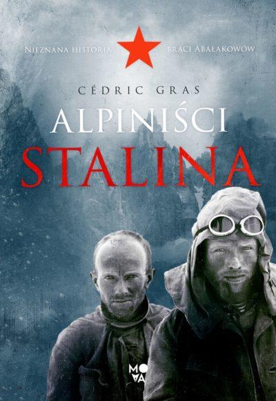 """Alpiniści Stalina"", Cédric Gras, 2021"