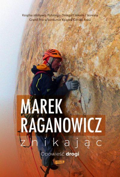 """""""Znikając. Opowieść drogi"""", Marek Raganowicz, 2021"""