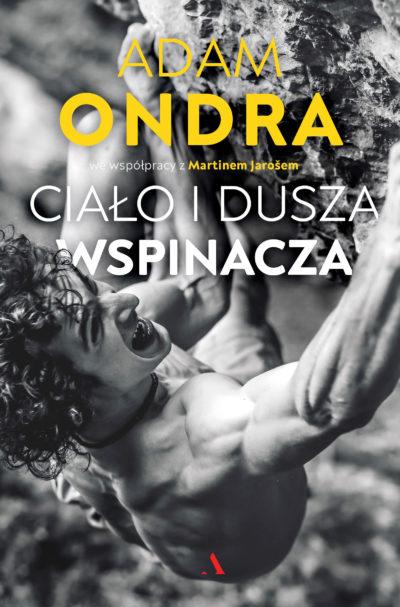 """""""Ciało i dusza wspinacza"""", Adam Ondra, Martin Jaros, 2021"""
