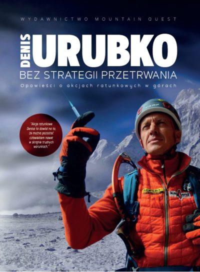 """""""Bez strategii przetrwania"""", Denis Urubko, 2021"""